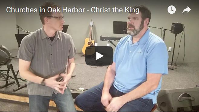 Churches in Oak Harbor Christ the King Community Church CTK Don Jaques Jacques thegoldenrulerealtor